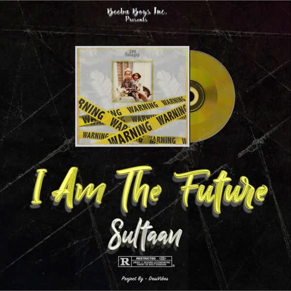 I Am the Future Sultaan