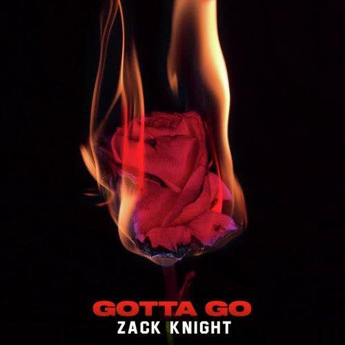 Gotta Go Zack Knight