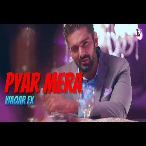 Pyar Mera Waqar Ex