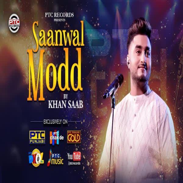 Saanwal Modd Khan Saab