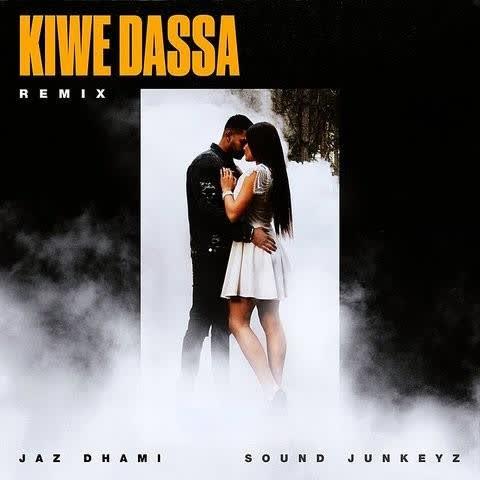 Kiwe Dassa Remix Jaz Dhami