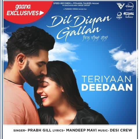 Teriyaan Deedaan (Dil Diyan Gallan) Prabh Gill