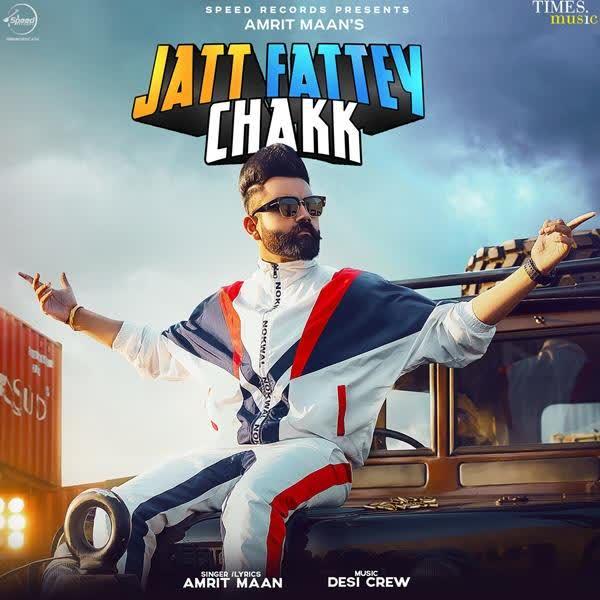 Jatt Fattey Chakk Amrit Maan