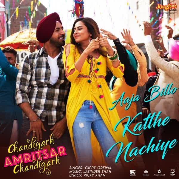 Aaja Billo Katthe Nachiye (Chandigarh Amritsar Chandigarh) Gippy Grewal