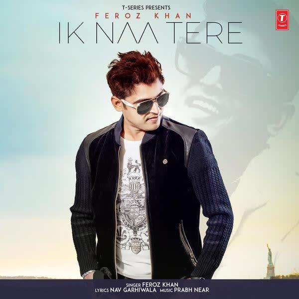 https://cover.djpunjab.org/45379/300x250/Ik_Naa_Tere_Feroz_Khan.jpg