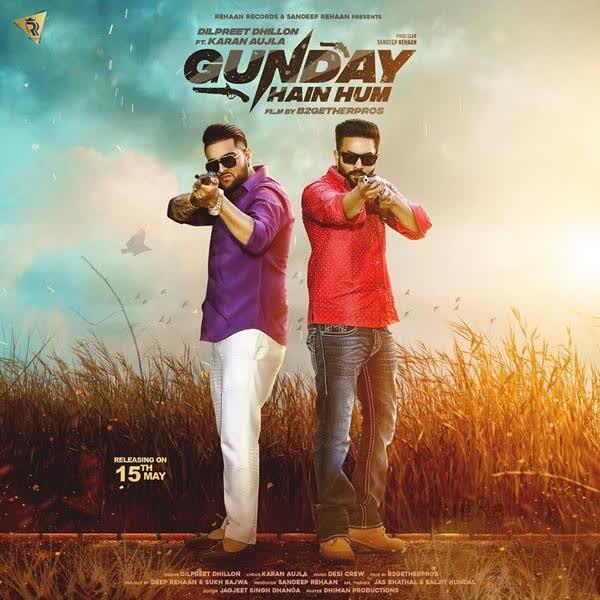 Gunday Hain Hum Dilpreet Dhillon