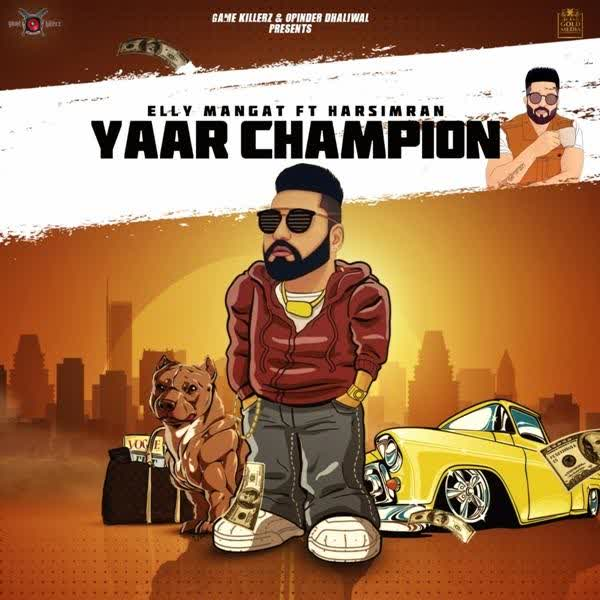 Yaar Champion (Rewind) Elly Mangat