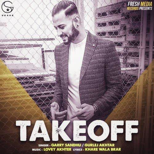 Take Off Garry Sandhu