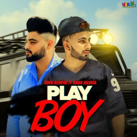 Play Boy Sukh Benipal