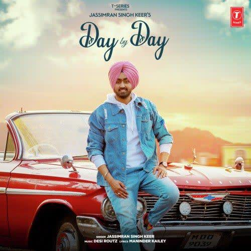 Day By Day Jassimran Singh Keer