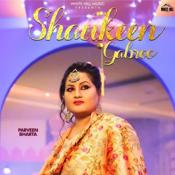 Shaukeen Gabroo Parveen Bharta