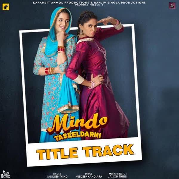Mindo Taseeldarni Title Track Sandeep Thind