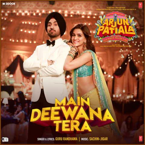Main Deewana Tera (Arjun Patiala) Guru Randhawa