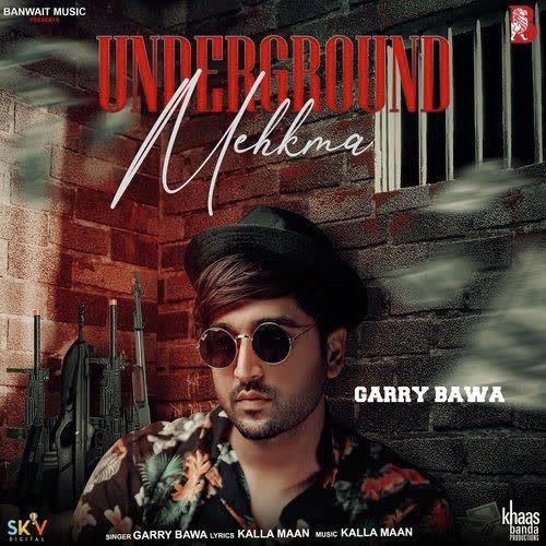 Underground Mehkma Garry Bawa