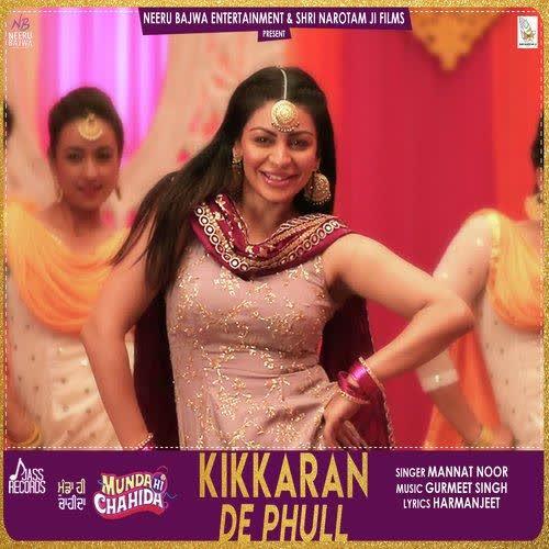 Kikkaran De Phull (Munda Hi Chahida) Mannat Noor