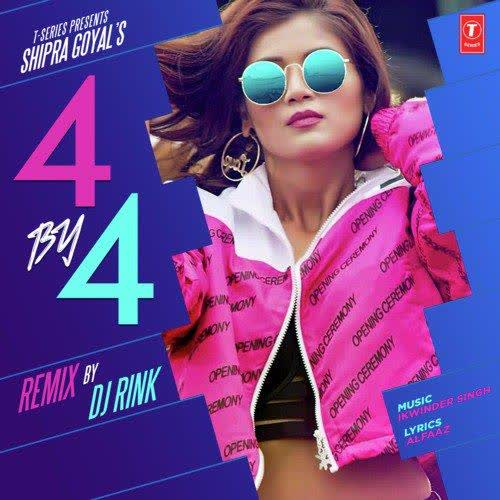4 By 4 Remix By Dj Rink Shipra Goyal