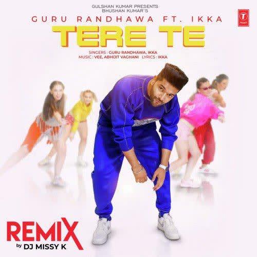 Tere Te Remix By Dj Missy K Guru Randhawa