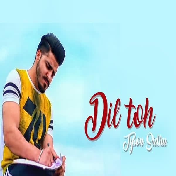 Dil Toh Tyson Sidhu