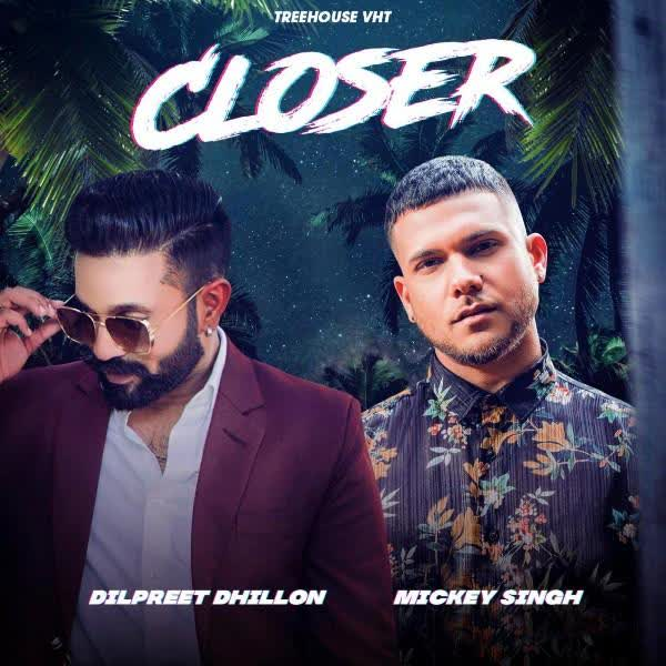 Closer Dilpreet Dhillon