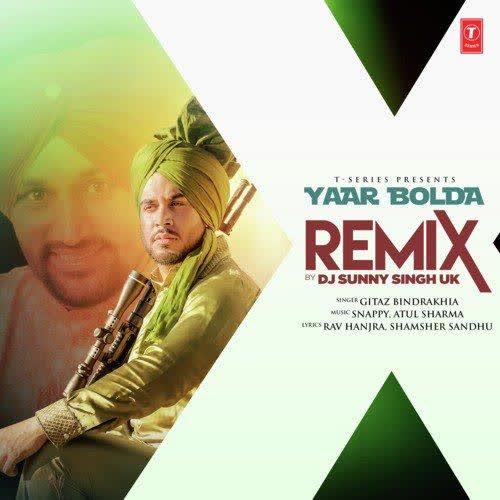 Yaar Bolda Remix Gitaz Bindrakhia