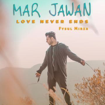 Mar Jawan - Love Never Ends Fysul Mirza