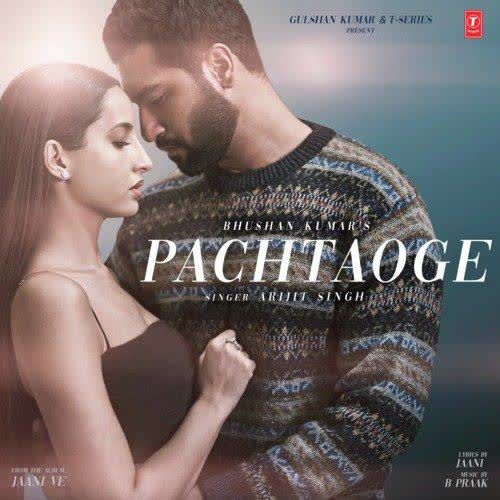 Pachtaoge (Jaani Ve) Arijit Singh
