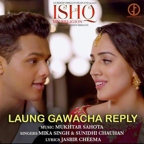Laung Gawacha Reply (Ishq My Religion) Mika Singh