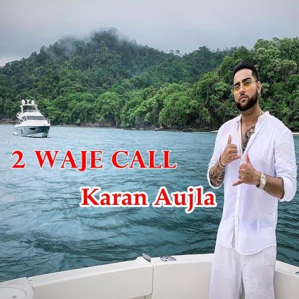 2 Waje Call Karan Aujla