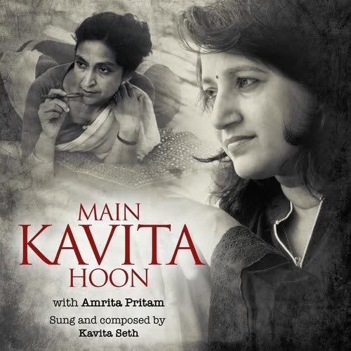 Main Kavita Hoon With Amrita Pritam Kavita Seth