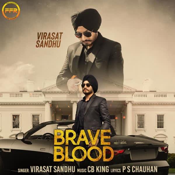 Brave Blood Virasat Sandhu
