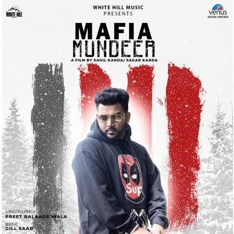 Mafia Mundeer Preet Balaade Wala