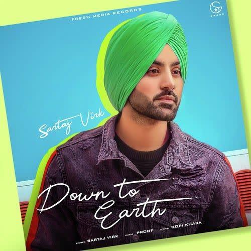 Down To Earth Sartaj Virk
