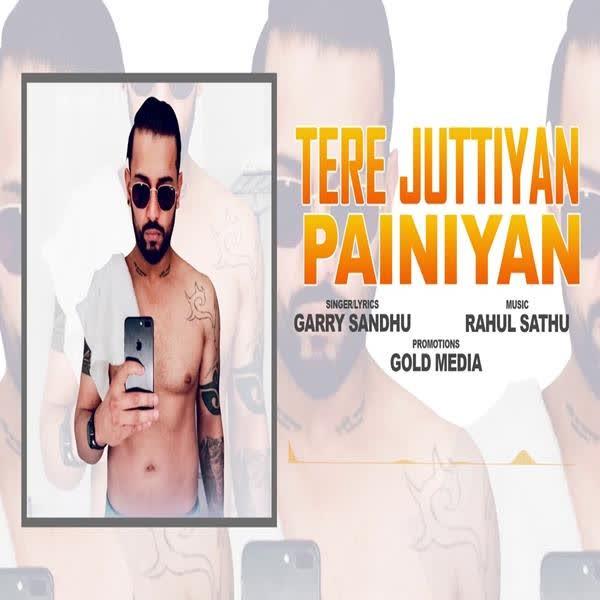 Tere Juttiyan Painiyan Garry Sandhu