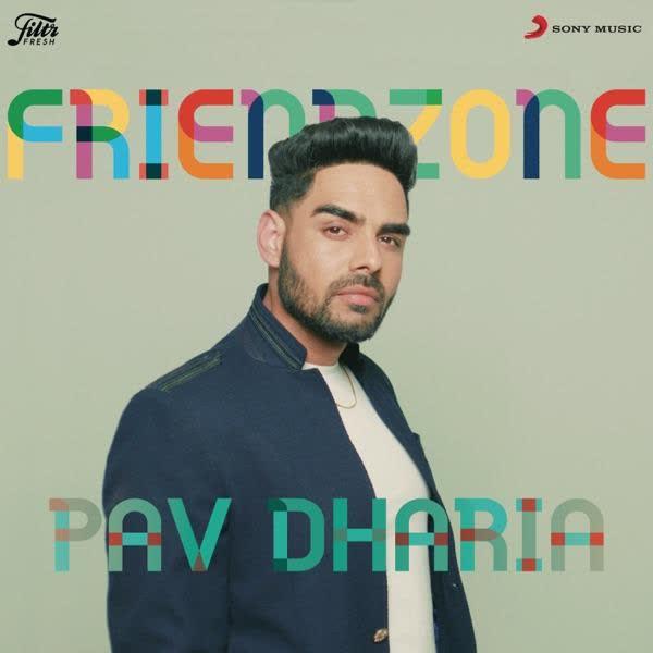 Friendzone Pav Dharia