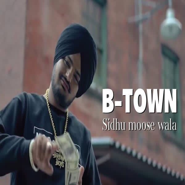 B Town Sidhu Moose Wala