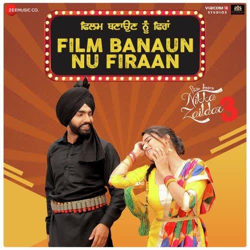 Film Banaun Nu Firaan (Nikka Zaildar 3) Ammy Virk