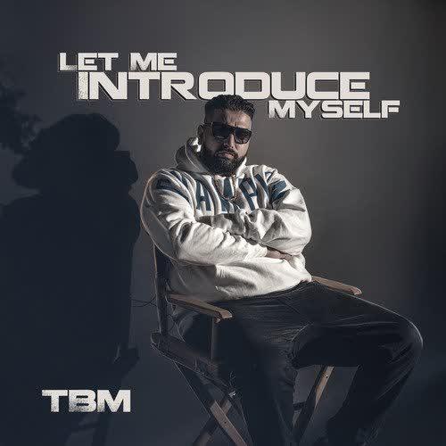 Let Me Introduce Myself Tbm