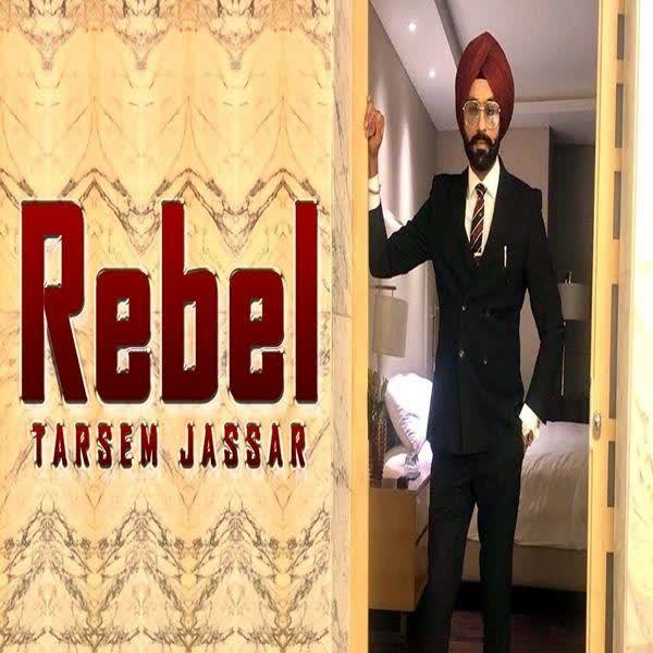 https://cover.djpunjab.org/46535/300x250/Rebel_Tarsem_Jassar.jpg