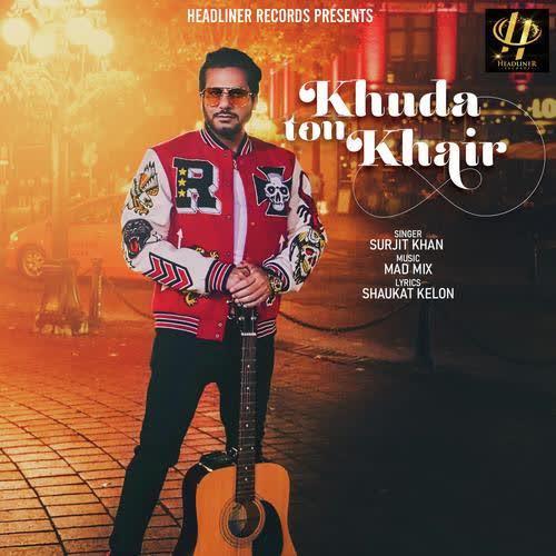 https://cover.djpunjab.org/46563/300x250/Khuda_Ton_Khair_Surjit_Khan.jpg