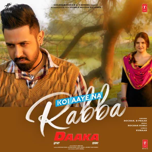 Koi Aaye Na Rabba (Daaka) B Praak