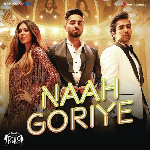 Naah Goriye (Bala) Swasti Mehul