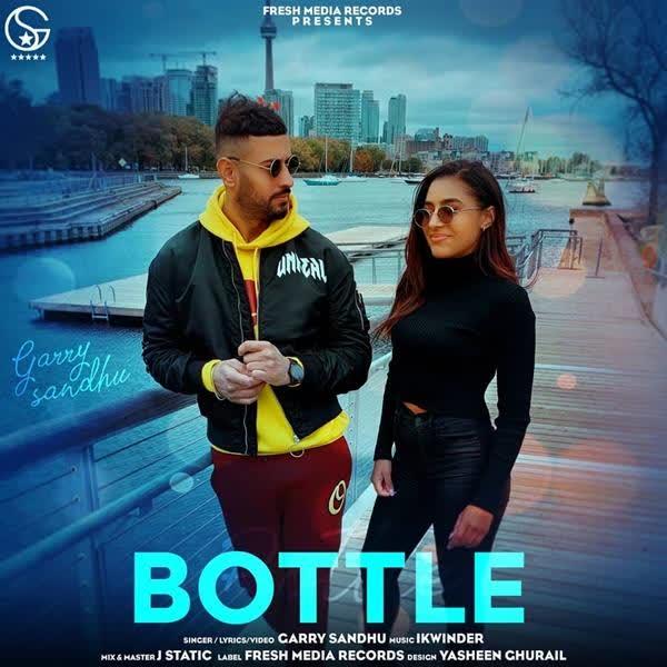 Bottle Garry Sandhu