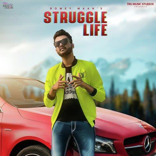 Struggle Life Romey Maan