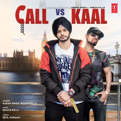 Call Vs Kaal Karan Singh