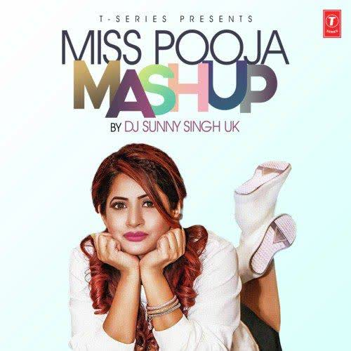 Miss Pooja Mashup Dj Sunny Singh Uk