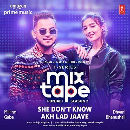 She Dont Know-Akh Lad Jaave (T-Series Mixtape Punjabi Season 2) Millind Gaba