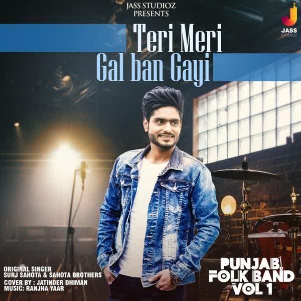 Teri Meri Gal Ban Gayi (Punjabi Folk Band Vol 1) Jatinder Dhiman