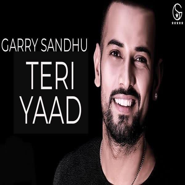 Teri Yaad Garry Sandhu