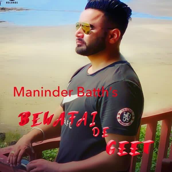 Bewafai De Geet Maninder Batth