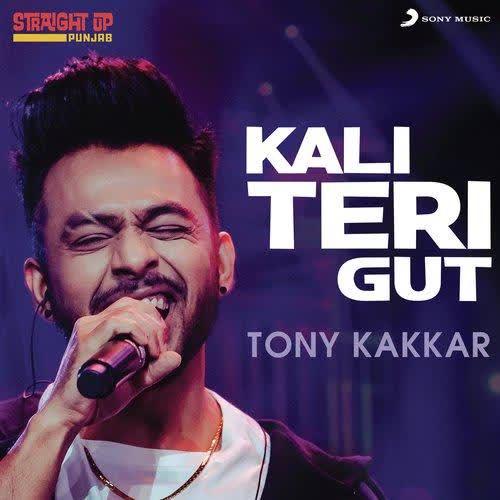 Kali Teri Gut (Folk Recreation) Tony Kakkar